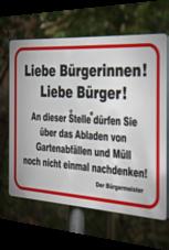 Bürgermeister-Schild: Keinen Müll abladen.